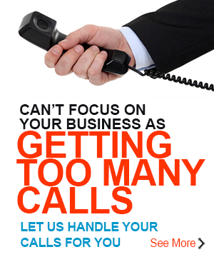 Getting Many Calls - Let us handle your calls for you